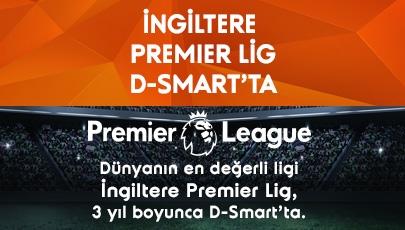 İngiltere Premier Lig D-Smart'ta!